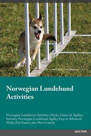 Norwegian Lundehund Activities Norwegian Lundehund Activities (Tricks, Games & Agility) Includes, Slater Carl