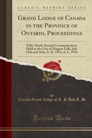 Grand Lodge of Canada in the Province of Ontario, Proceedings, M. Canada Grand Lodge of A. F. And A.