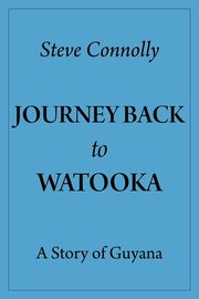 Journey Back To Watooka, Connolly Steve