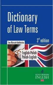 Dictionary of Law Terms English-Polish Polish-English, Myrczek-Kadłubicka Ewa