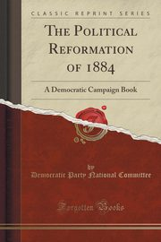 The Political Reformation of 1884, Committee Democratic Party National