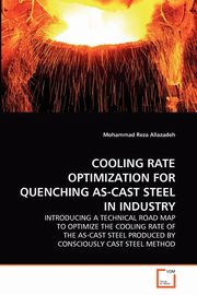 COOLING RATE OPTIMIZATION FOR QUENCHING AS-CAST STEEL IN INDUSTRY, Allazadeh Mohammad Reza