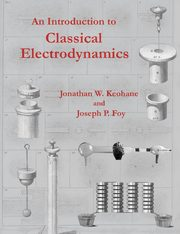 An Introduction to Classical Electrodynamics, Keohane Jonathan W.