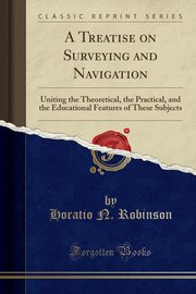 A Treatise on Surveying and Navigation, Robinson Horatio N.