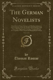 The German Novelists, Vol. 3 of 4, Roscoe Thomas