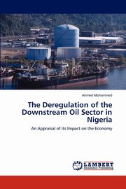 The Deregulation of the Downstream Oil Sector in Nigeria, Mohammed Ahmed