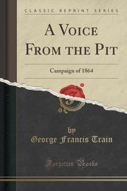 A Voice From the Pit, Train George Francis