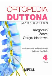 ksiazka tytuł: Ortopedia Duttona Tom 4 autor: Dutton Mark