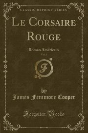 Le Corsaire Rouge, Vol. 1, Cooper James Fenimore