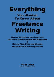 Everything You Wanted to Know about Freelance Writing, Lima Paul