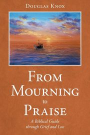 From Mourning to Praise, Knox Douglas