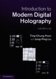 Introduction to Modern Digital Holography, Poon Ting-Chung, Liu Jung-Ping