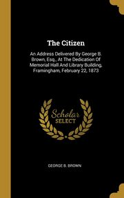 The Citizen, Brown George B.