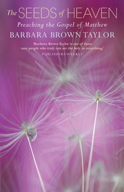 The Seeds of Heaven, Brown Taylor Barbara
