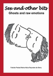 Sex and Other Bits-Ghosts and raw emotions, Berry Fabiola