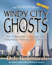 Windy City Ghosts, Kaczmarek Dale D.