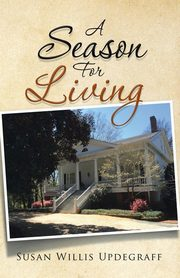A Season For Living, Updegraff Susan Willis
