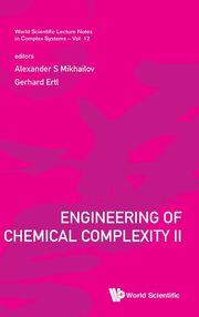 Engineering of Chemical Complexity II,