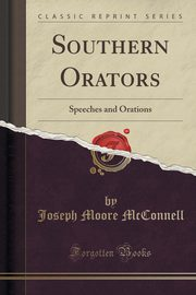 Southern Orators, McConnell Joseph Moore