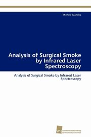 ksiazka tytuł: Analysis of Surgical Smoke by Infrared Laser Spectroscopy autor: Gianella Michele