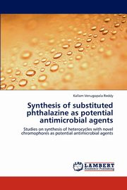 Synthesis of substituted phthalazine as potential antimicrobial agents, Venugopala Reddy Kallam