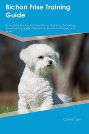 Bichon Frise Training Guide Bichon Frise Training Includes, Nash Jack