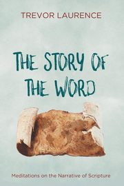 The Story of the Word, Laurence Trevor