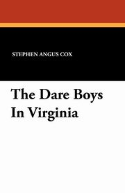 The Dare Boys In Virginia, Cox Stephen Angus