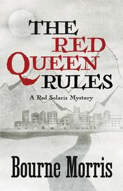THE RED QUEEN RULES, Morris Bourne