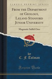 From the Department of Geology, Leland Stanford Junior University, Tolman C. F.