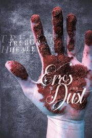 Eros & Dust, Healey Trebor