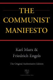 The Communist Manifesto (Chiron Academic Press - The Original Authoritative Edition), Marx Karl