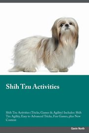 Shih Tzu Activities Shih Tzu Activities (Tricks, Games & Agility) Includes, Ball Frank