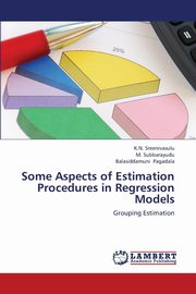 ksiazka tytuł: Some Aspects of Estimation Procedures in Regression Models autor: Sreenivasulu K. N.
