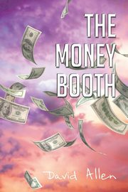 The Money Booth, Allen David