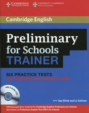 Preliminary for Schools Trainer Six Practice Tests with answers and Teacher's Notes + 3CD, Sue Elliott, Liz Gallivan