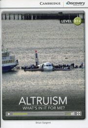 Altruism: What's in it for Me? Intermediate Book, Sargent Brian