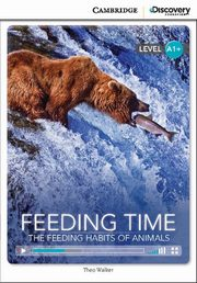Feeding Time: The Feeding Habits of Animals High Beginning Book with Online Access, Walker Theo