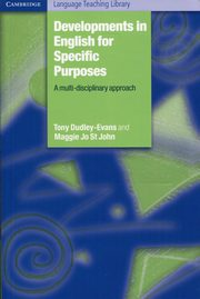 Developments in English for Specific Purposes, Dudley-Evans Tony, John Maggie Jo St