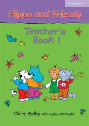 Hippo and Friends 1 Teacher's Book, Selby Claire, McKnight Lesley