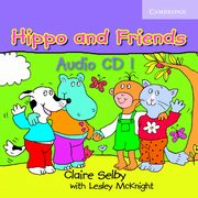 Hippo and Friends 1 CD, Selby Claire, McKnight Lesley