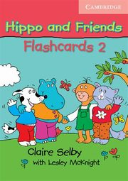 Hippo and Friends 2 Flashcards, Selby Claire, McKnight Lesley