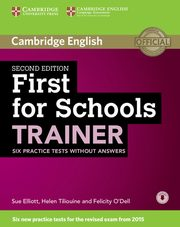 First for Schools Trainer Six Practice Tests without Answers with Audio, Elliott Sue, Tiliouine Helen, O'Dell Felicity