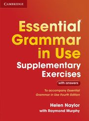 Essential Grammar in Use Supplementary Exercis with answers, Helen Naylor , With Raymond Mu