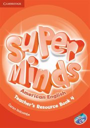 Super Minds American English Teacher's Resource Book 4 + CD, Holcombe Garan