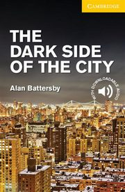 The Dark Side of the City  Level 2 Elementary/Lower Intermediate, Battersby Alan
