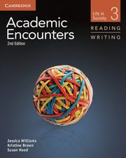 Academic Encounters Level 3 Student's Book Reading and Writing, Williams Jessica, Brown Kristine, Hood Susan