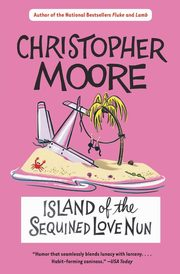 Island of the Sequined Love Nun, Moore Christopher
