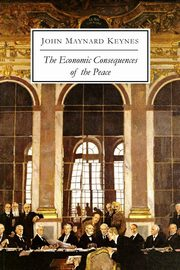 The Economic Consequences of the Peace, Keynes John Maynard