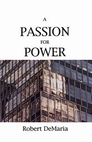 A Passion for Power, DeMaria Robert Jr.